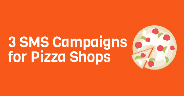 55bdd931400 Own a Pizza Shop? Increase Sales With These 3 SMS Campaigns | SlickText